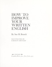 Cover of: How to improve your written English | Sue R. Brandt