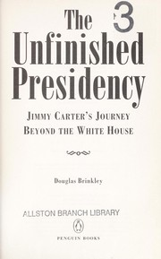 Cover of: The unfinished presidency | Douglas Brinkley