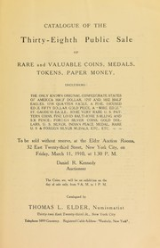 Catalogue of the thirty-eighth public sale of rare and valuable coins, medals, tokens, paper money