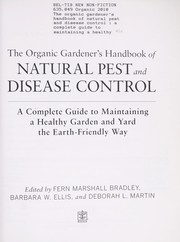 The organic gardeners handbook of natural pest and disease control