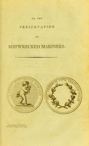 Cover of: An essay on the preservation of shipwrecked mariners, in answer to the prize-questions proposed by the Royal Humane Society | A. Fothergill