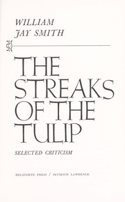 Cover of: The streaks of the tulip: selected criticism