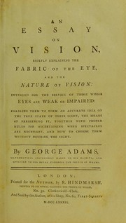 Cover of: An essay on vision, briefly explaining the fabric of the eye, and the nature of vision