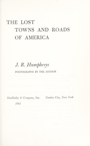 The lost towns and roads of America by