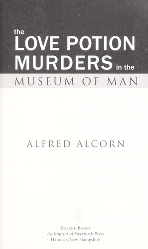 The love potion murders in the Museum of Man by Alfred Alcorn