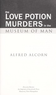 Cover of: The love potion murders in the Museum of Man | Alfred Alcorn