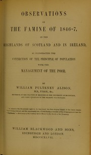 Cover of: Observations on the famine of 1846-7 in the Highlands of Scotland and in Ireland : as illustrating the connection of the principle of population with the management of the poor