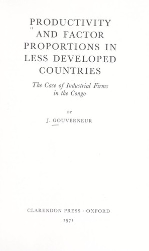 Productivity and factor proportions in less developed countries by Jacques Gouverneur