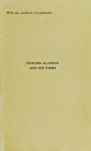 Cover of: Edward Alanson and his times | Robert William Murray