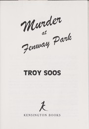 Cover of: Murder at Fenway Park | Troy Soos