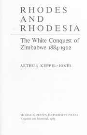 Cover of: Rhodes and Rhodesia : the white conquest of Zimbabwe, 1884-1902 |