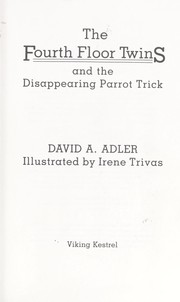 Cover of: The fourth floor twins and the disappearing parrot trick