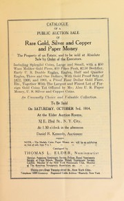 Cover of: Catalogue of a public auction sale of rare gold, silver and copper and paper money | Thomas L. Elder