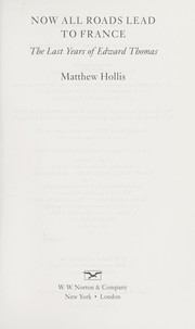 Cover of: Now all roads lead to France | Matthew Hollis