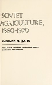 Cover of: The politics of Soviet agriculture, 1960-1970 | Hahn. Werner G.