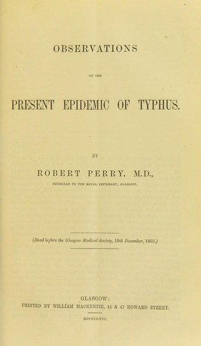 Observations on the present epidemic of typhus by Perry, Robert