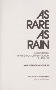 Cover of: As rare as rain : federal relief in the great southern drought of 1930-31 |