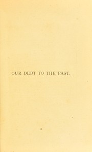 Cover of: Our debt to the past, or, Chaldean science
