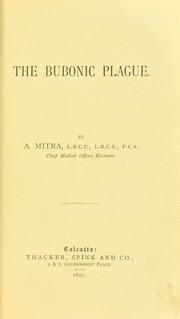 The Bubonic Plague by Mitra A.