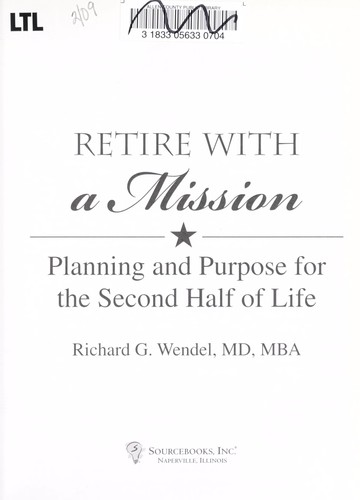 Retire with a mission by Richard G. Wendel