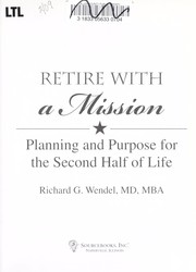 Cover of: Retire with a mission | Richard G. Wendel