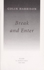 Cover of: Break and enter | Harrison, Colin