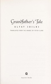 Cover of: Grandfather's tale | Ulfat Idlibī