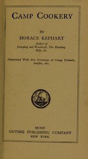 Cover of: Camp cookery | Kephart, Horace