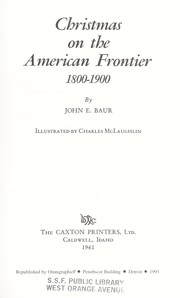 Cover of: Christmas on the American frontier, 1800-1900 | John E. Baur