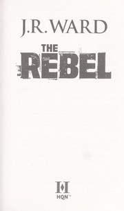 Cover of: The rebel | J. R. Ward