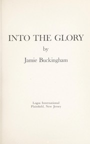 Cover of: Into the glory | Jamie Buckingham