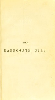 Cover of: On the Harrogate Spas and change of air, exhibiting a medical commentary on the waters, founded on Professor Hofmann