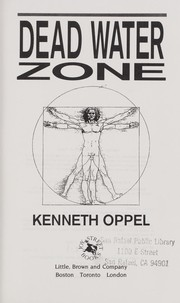 Cover of: Dead water zone | Kenneth Oppel