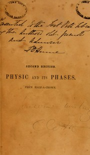 Cover of: Physic and its phases, or, The rule of right and the reign of wrong | Alciphron