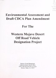 Cover of: Environmental assessment and draft CDCA plan amendment for western Mojave Desert off road vehicle designation project | United States. Bureau of Land Management. California Desert District
