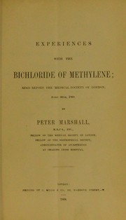 Experiences with the bichloride of methylene by Peter Marshall