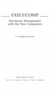 Cover of: Execucomp, maximum management with the new computers | F. Warren Benton
