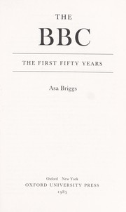 Cover of: The BBC: the first fifty years