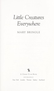 Cover of: Little creatures everywhere | Mary Bringle