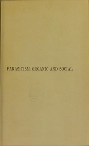 Cover of: Parasitism : organic and social