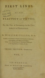 Cover of: First lines of the practice of physic, for the use of students in the University of Edinburgh