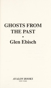 Cover of: Ghosts from the past | Glen Albert Ebisch