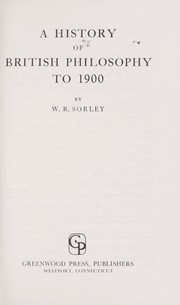 Cover of: A history of British philosophy to 1900. | W. R. Sorley