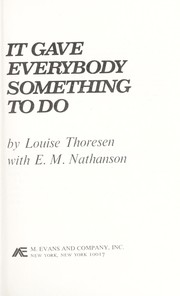 Cover of: It gave everybody something to do
