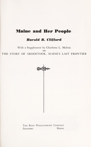 Maine and her people. by Harold B. Clifford