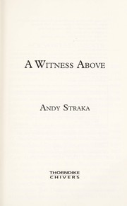 Cover of: A witness above | Andy Straka