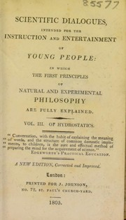 Cover of: Scientific dialogues ... for the instruction ... of young people | Jeremiah Joyce