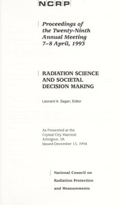 Cover of: Radiation science and societal decision making | National Council on Radiation Protection and Measurements. Meeting
