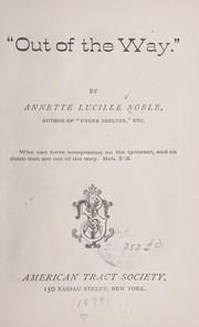 Cover of: Out of the way | Annette Lucile Noble