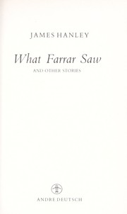 Cover of: What Farrar saw, and other stories | Hanley, James